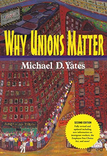 Michael D. Yates Why Unions Matter 0002 Edition;new Revised U