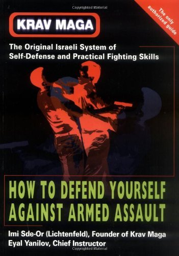 Imi Sde Or Krav Maga How To Defend Yourself Against Armed Assault