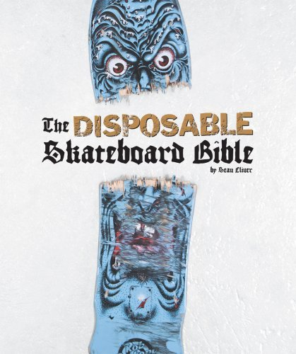 Sean Cliver The Disposable Skateboard Bible