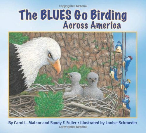 Carol L. Malnor The Blues Go Birding Across America