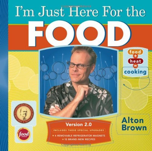 Alton Brown I'm Just Here For The Food