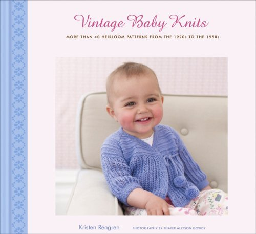 Kristen Rengren Vintage Baby Knits More Than 40 Heirloom Patterns From The 1920s To