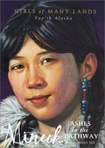 Kirkpatrick Hill Minuk Ashes In The Pathway Girls Of Many Lands