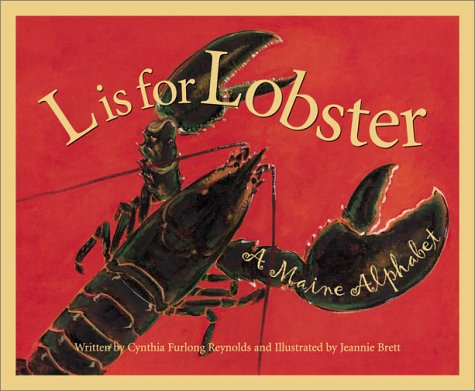 Cynthia Furlong Reynolds L Is For Lobster A Maine Alphabet