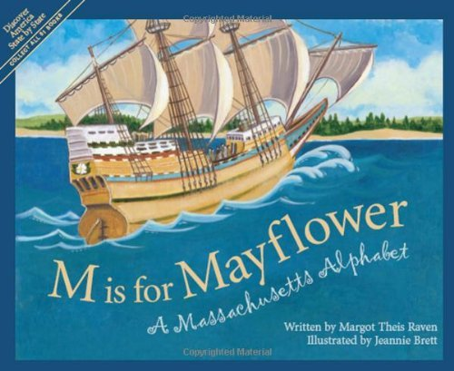 Margot Theis Raven M Is For Mayflower A Massachu