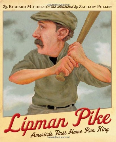 Richard Michelson Lipman Pike America's First Home Run King