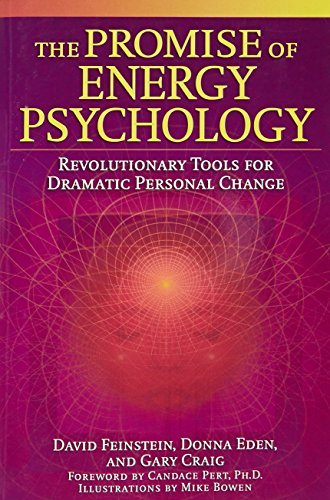 David Feinstein The Promise Of Energy Psychology Revolutionary Tools For Dramatic Personal Change