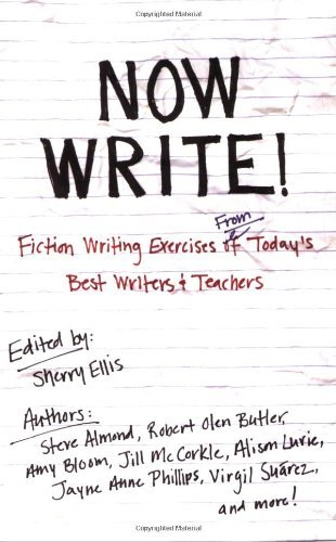 Sherry Ellis Now Write! Fiction Writing Exercises From Today's Best Write