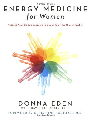 Donna Eden Energy Medicine For Women Aligning Your Body's Energies To Boost Your Healt