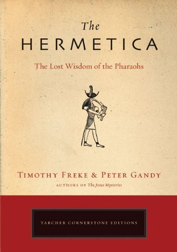 Timothy Freke The Hermetica The Lost Wisdom Of The Pharaohs