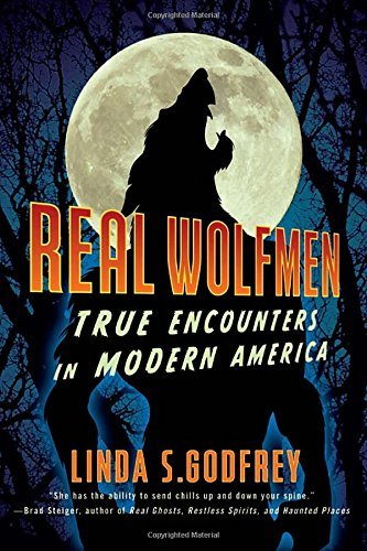 Linda S. Godfrey Real Wolfmen True Encounters In Modern America