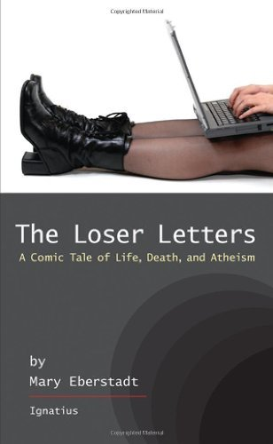 Mary Eberstadt The Loser Letters A Comic Tale Of Life Death And Atheism