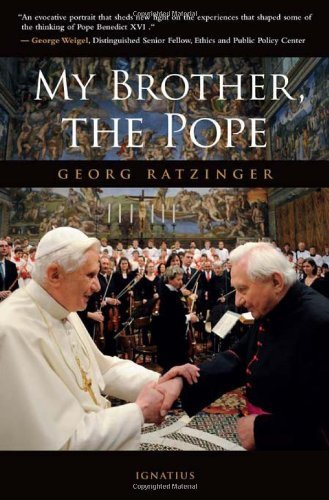 Georg Ratzinger My Brother The Pope