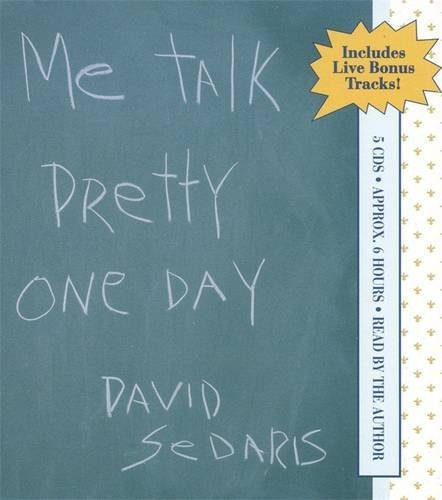 David Sedaris Me Talk Pretty One Day Abridged