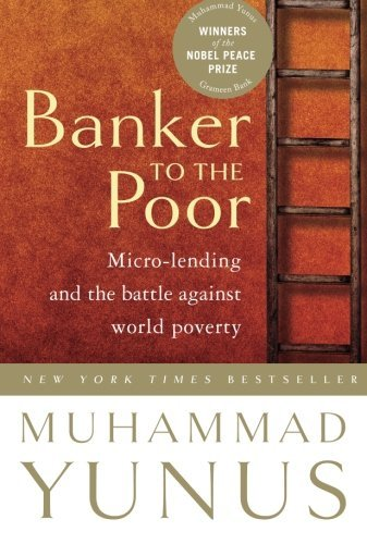 Muhammad Yunus Banker To The Poor Micro Lending And The Battle Against World Povert 2003. Corr. 2nd