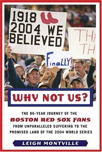 Leigh Montville Why Not Us? The 86 Year Journey Of The Boston Red Sox Fans Fr