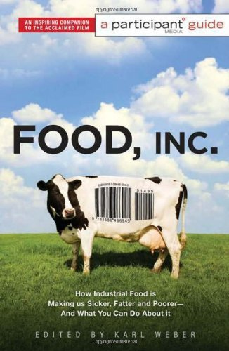 Participant Media Food Inc. How Industrial Food Is Making Us Sicker Fatter