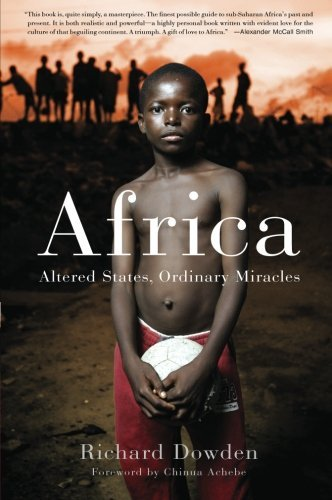 Richard Dowden Africa Altered States Ordinary Miracles