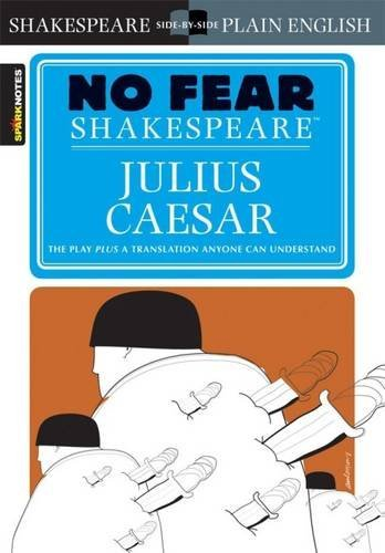 Sparknotes Julius Caesar (no Fear Shakespeare) Study Guide