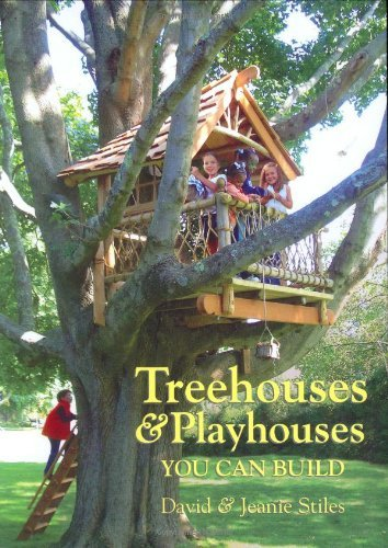David Stiles Treehouses & Playhouses You Can Build