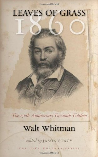 Walt Whitman Leaves Of Grass 1860 The 150th Anniversary Facsimile Edition 150th Annivers