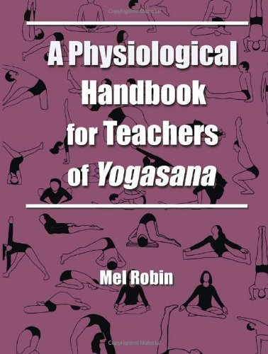 Mel Robin A Physiological Handbook For Teachers Of Yogasana