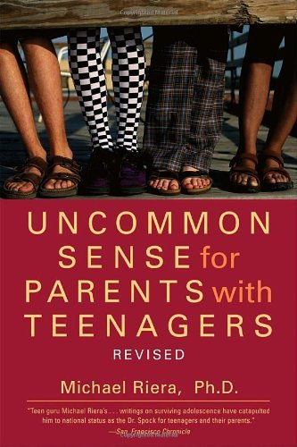 Michael Riera Uncommon Sense For Parents With Teenagers Revised
