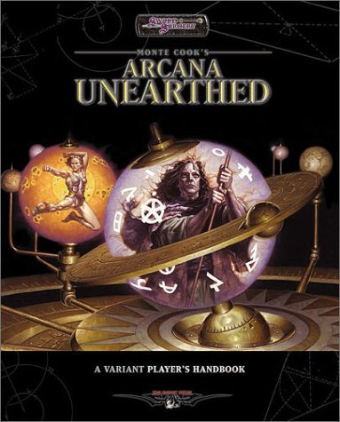 Monte Cook Arcana Unearthed A Variant Player's Handbook