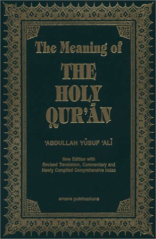 Abdullah Yusuf Ali The Meaning Of The Holy Qur'an English Arabic New Edition With Arabic Text And Revised Translat 0011 Edition;