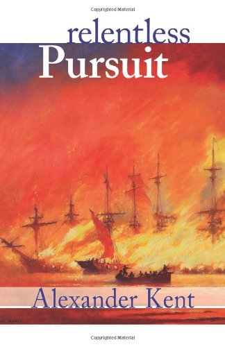 Alexander Kent Relentless Pursuit The Richard Bolitho Novels Vol. 25