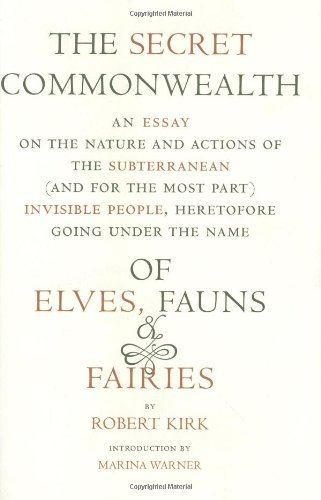 Robert Kirk Secret Commonwealth The Of Elves Fauns And Fairies