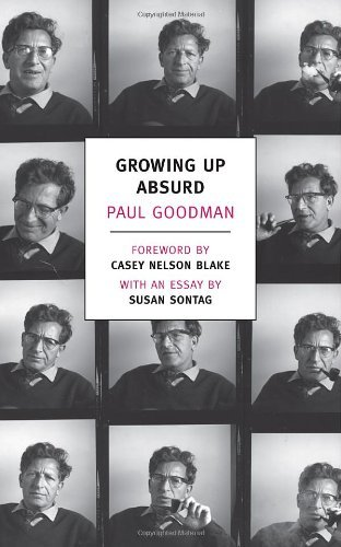 Paul Goodman Growing Up Absurd Problems Of Youth In The Organized Society