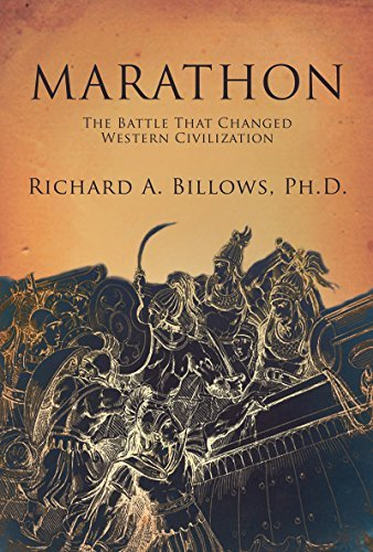 Richard A. Billows Marathon How One Battle Changed Western Civilization