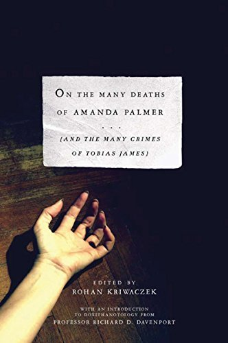 Rohan Kriwaczek On The Many Deaths Of Amanda Palmer And The Many Crimes Of Tobias James 0002 Edition;