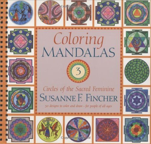 Susanne F. Fincher Coloring Mandalas 3 Circles Of The Sacred Feminine