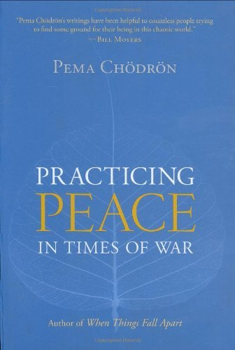 Pema Chodron Practicing Peace In Times Of War
