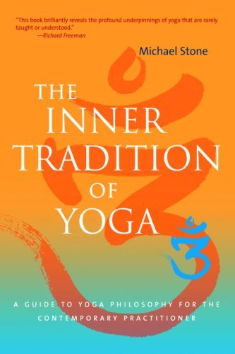 Michael Stone Inner Tradition Of Yoga The A Guide To Yoga Philosophy For The Contemporary P