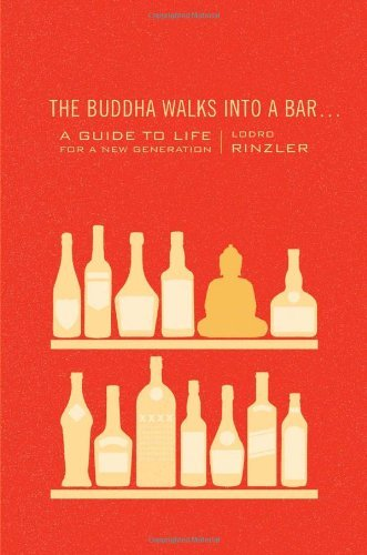 Lodro Rinzler The Buddha Walks Into A Bar... A Guide To Life For A New Generation