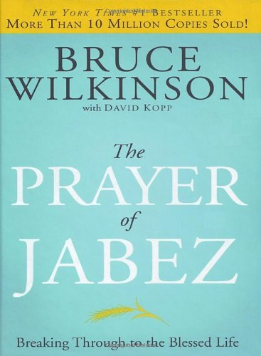 Bruce Wilkinson The Prayer Of Jabez Breaking Through To The Blessed Life