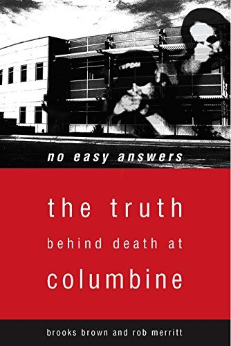 Brooks Brown No Easy Answers The Truth Behind Death At Columbine High School