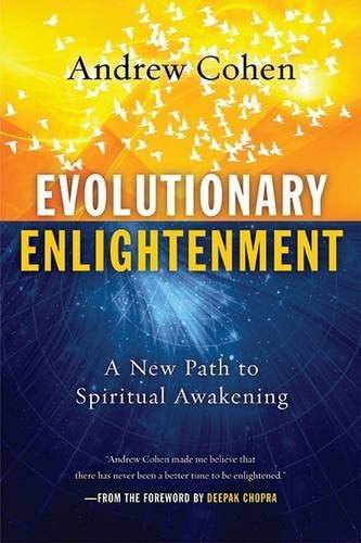 Andrew Cohen Evolutionary Enlightenment A New Path To Spiritual Awakening