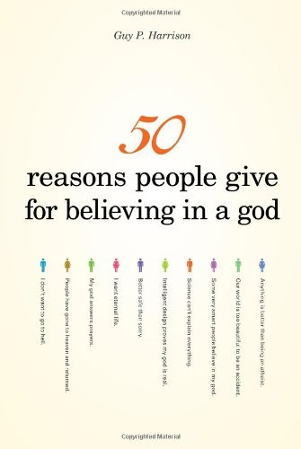 Guy P. Harrison 50 Reasons People Give For Believing In A God