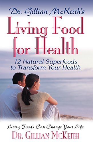 Gillian Mckeith Dr. Gillian Mckeith's Living Food For Health