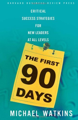 Michael Watkins First 90 Days The Critical Success Strategies For New Leaders At Al