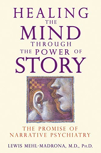 Lewis Mehl Madrona Healing The Mind Through The Power Of Story The Promise Of Narrative Psychiatry