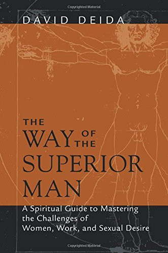 David Deida Way Of The Superior Man The A Spiritual Guide To Mastering The Challenges Of