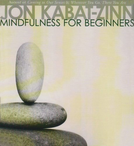 Jon Kabat Zinn Mindfulness For Beginners