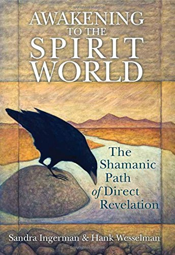 Sandra Ingerman Awakening To The Spirit World The Shamanic Path Of Direct Revelation [with Cdro