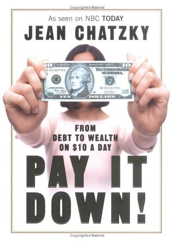 Jean Chatzky Pay It Down! From Debt To Wealth On $10 A Day