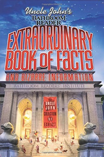 Bathroom Reader's Hysterical Society Uncle John's Bathroom Reader Extraordinary Book Of And Bizarre Information